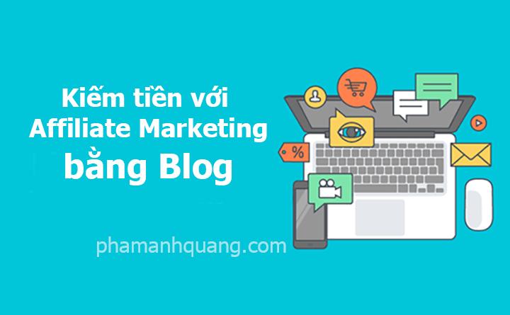 kiếm tiền với Affiliate Marketing bằng blog hiệu quả