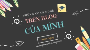 blog mình đang sử dụng những công nghệ gì