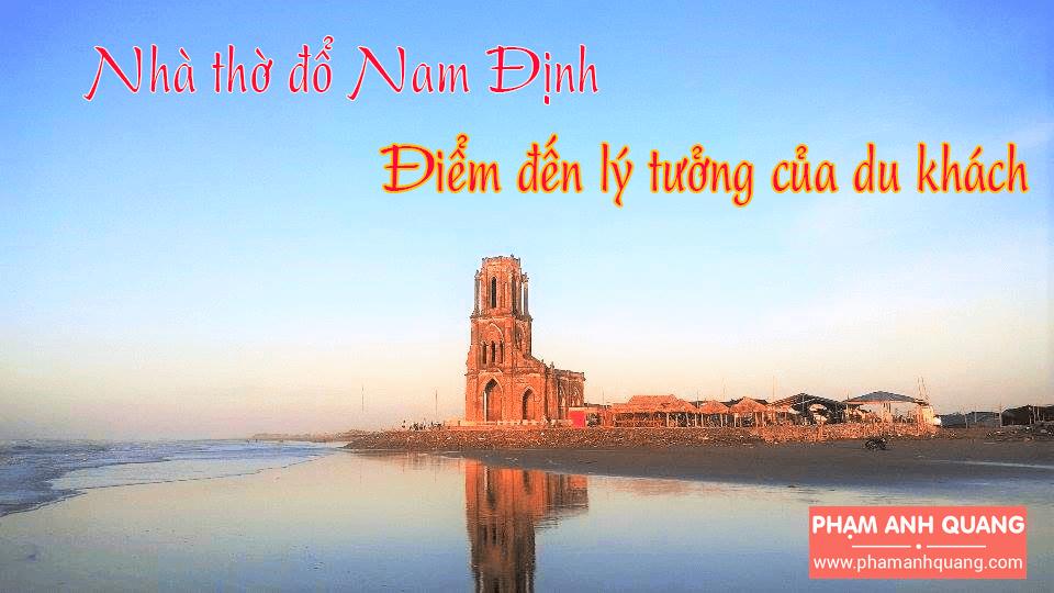 Nhà thờ đổ Nam Định - Điểm đến lý tưởng của du khách